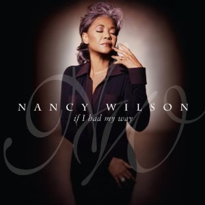 Nancy-Wilson_If-I-Had-It-My-Way