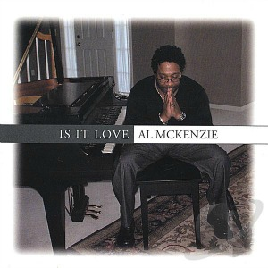 Al-McKenzie_Is-It-Love