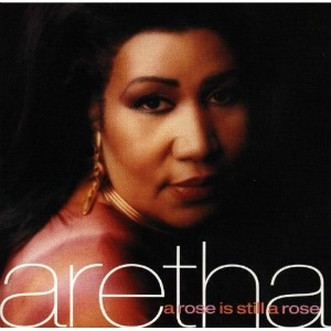 Aretha-Franklin_A-Rose-Is-Still-A-Rose