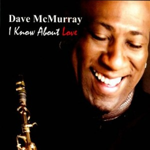 Dave-McMurray_I-Know-About-Love