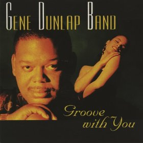 Gene-Dunlap_Groove-With-You