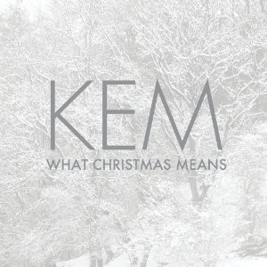 Kem_What-Christmas-Means