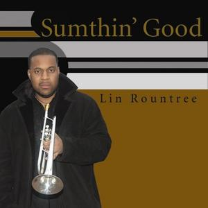 Lin-Rountree_Sumthin-Good